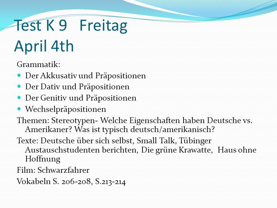 Test K 9 Freitag April 4th Grammatik: Der Akkusativ und Präpositionen