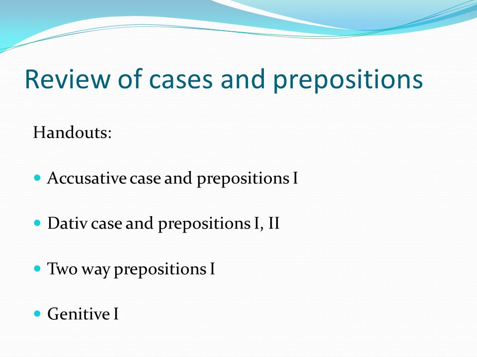 Review of cases and prepositions