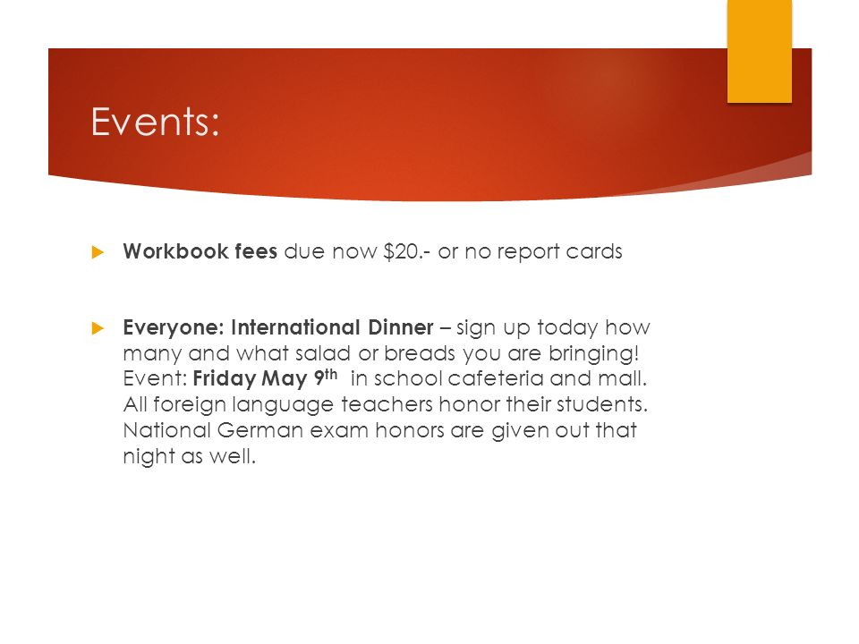 Events: Workbook fees due now $20.- or no report cards