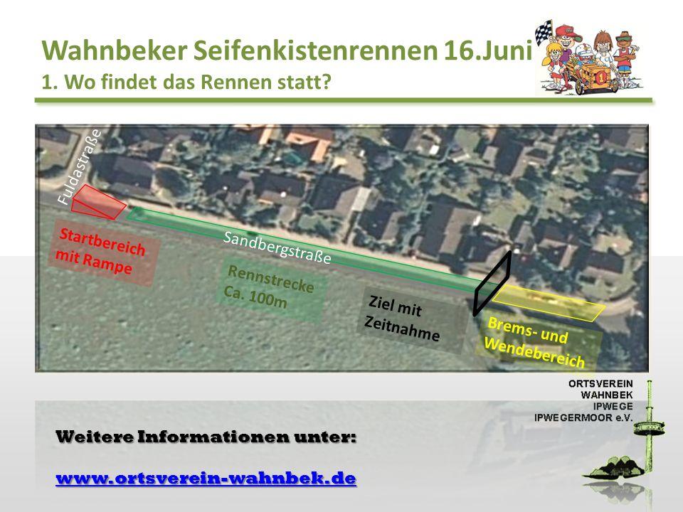 Wahnbeker Seifenkistenrennen 16.Juni 1. Wo findet das Rennen statt