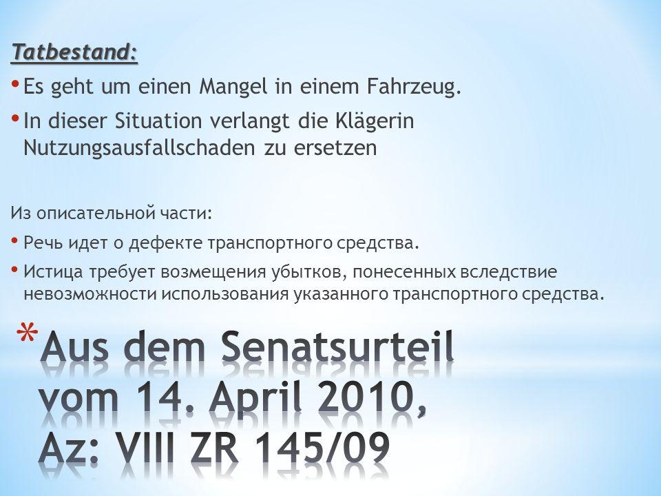 Aus dem Senatsurteil vom 14. April 2010, Az: VIII ZR 145/09