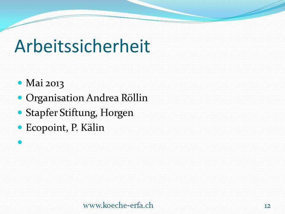 Arbeitssicherheit Mai 2013 Organisation Andrea Röllin