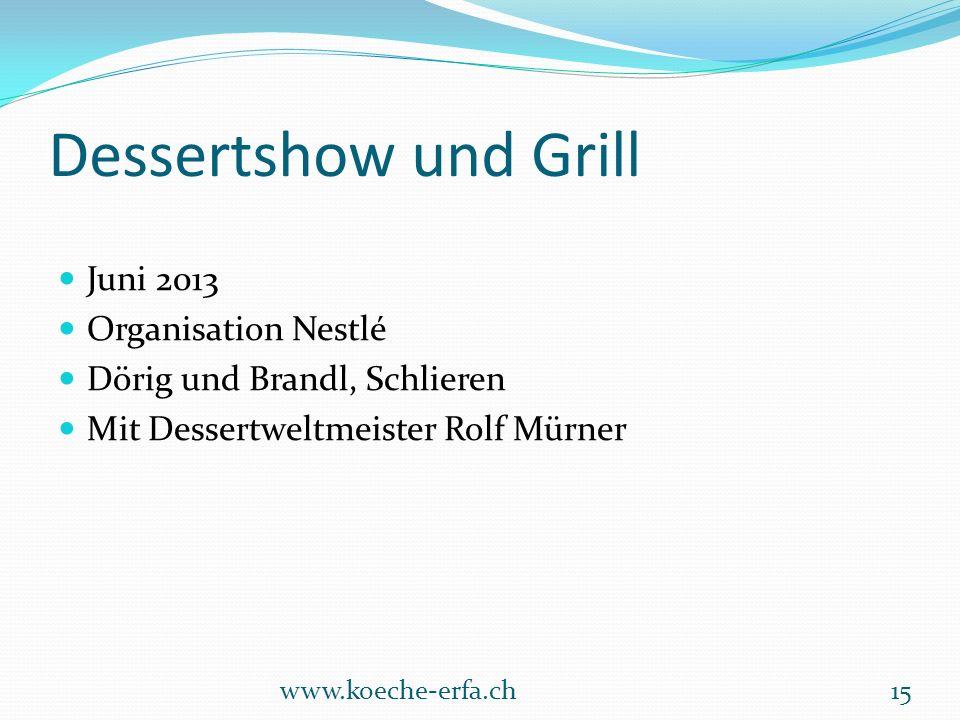 Dessertshow und Grill Juni 2013 Organisation Nestlé