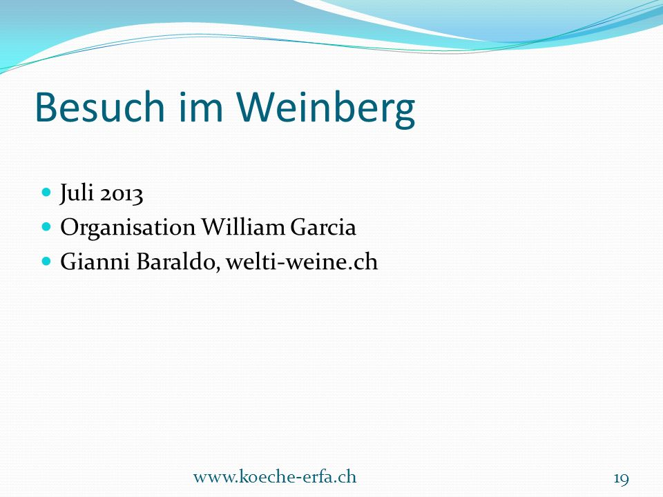 Besuch im Weinberg Juli 2013 Organisation William Garcia