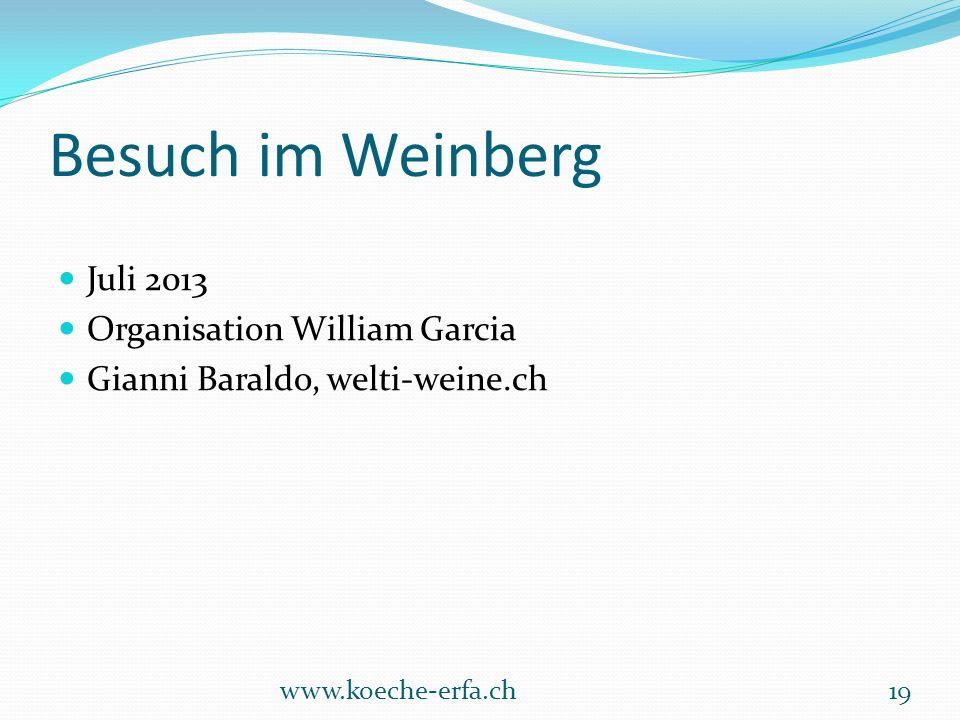 Besuch im Weinberg Juli 2013 Organisation William Garcia