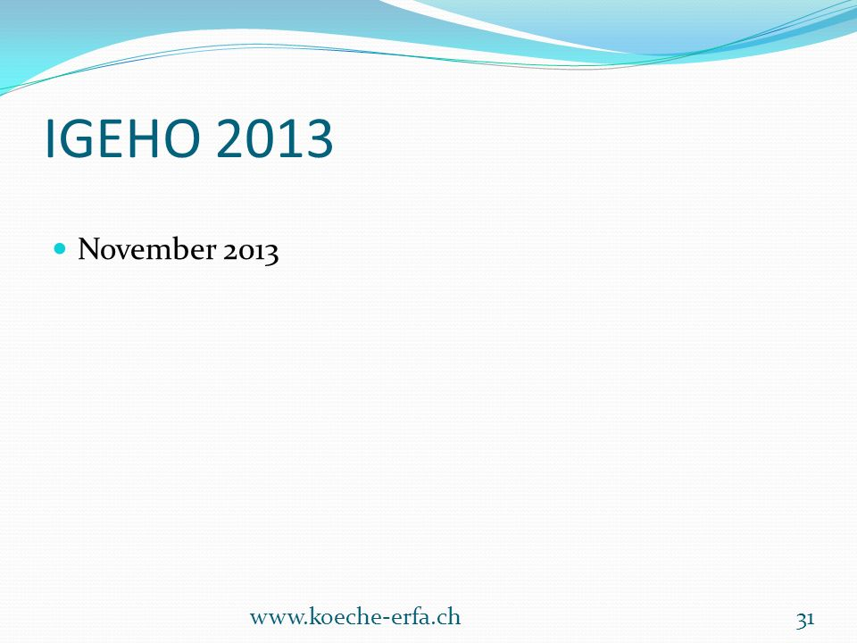 IGEHO 2013 November 2013 www.koeche-erfa.ch