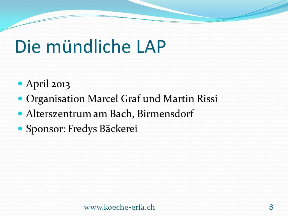 Die mündliche LAP April 2013 Organisation Marcel Graf und Martin Rissi
