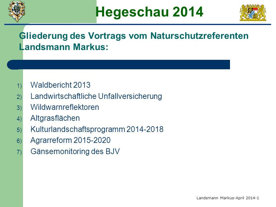 Hegeschau 2014 Gliederung des Vortrags vom Naturschutzreferenten Landsmann Markus: Waldbericht 2013.