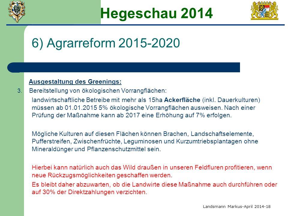 Hegeschau 2014 6) Agrarreform 2015-2020 Ausgestaltung des Greenings: