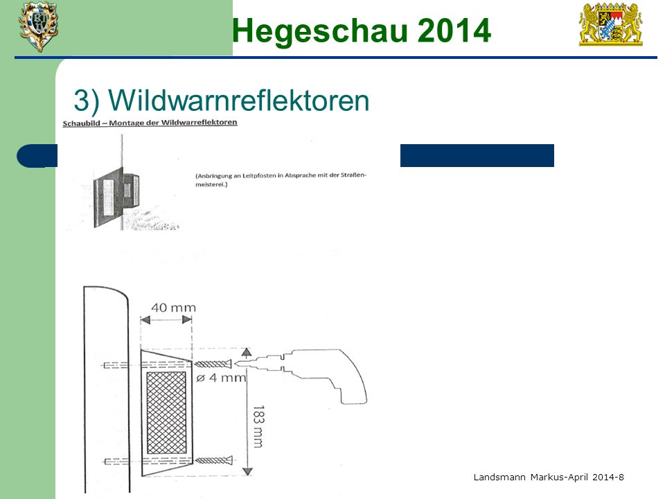 Hegeschau 2014 3) Wildwarnreflektoren Landsmann Markus-April 2014-8
