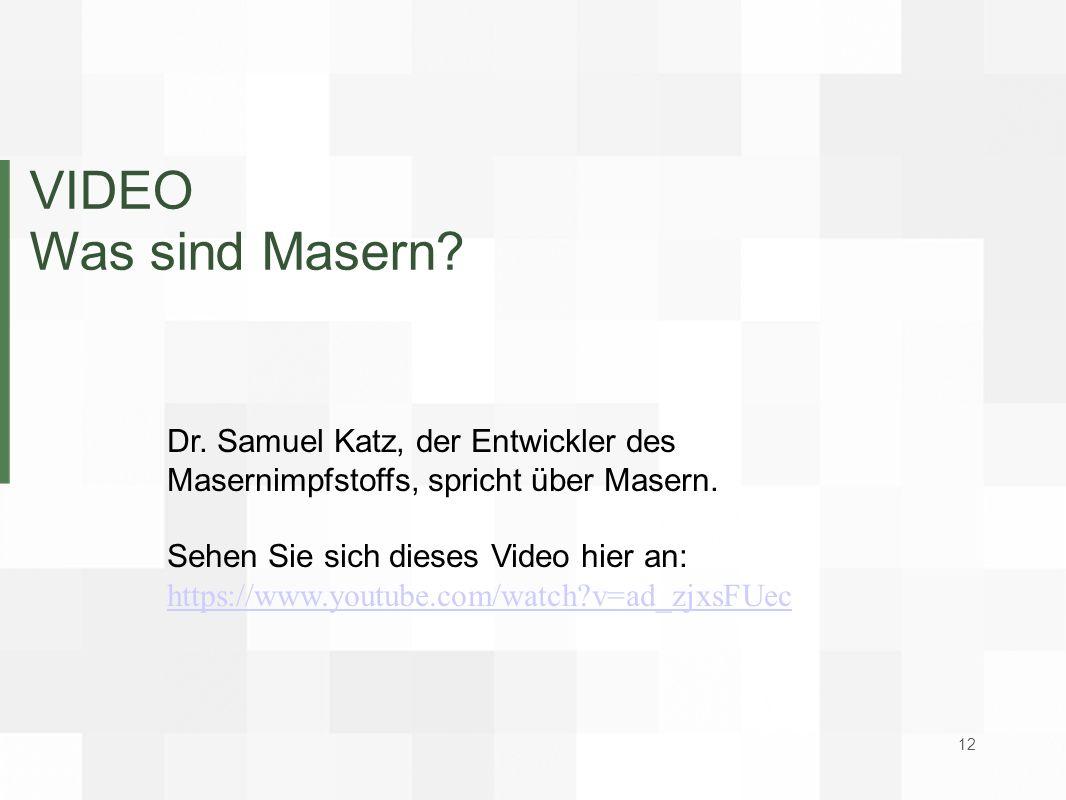 VIDEO Was sind Masern Dr. Samuel Katz, der Entwickler des Masernimpfstoffs, spricht über Masern.