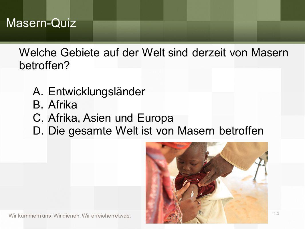 Masern-Quiz Welche Gebiete auf der Welt sind derzeit von Masern betroffen Entwicklungsländer. Afrika.