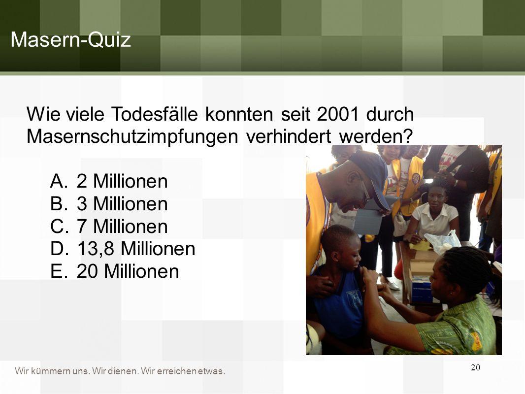 Masern-Quiz Wie viele Todesfälle konnten seit 2001 durch Masernschutzimpfungen verhindert werden 2 Millionen.