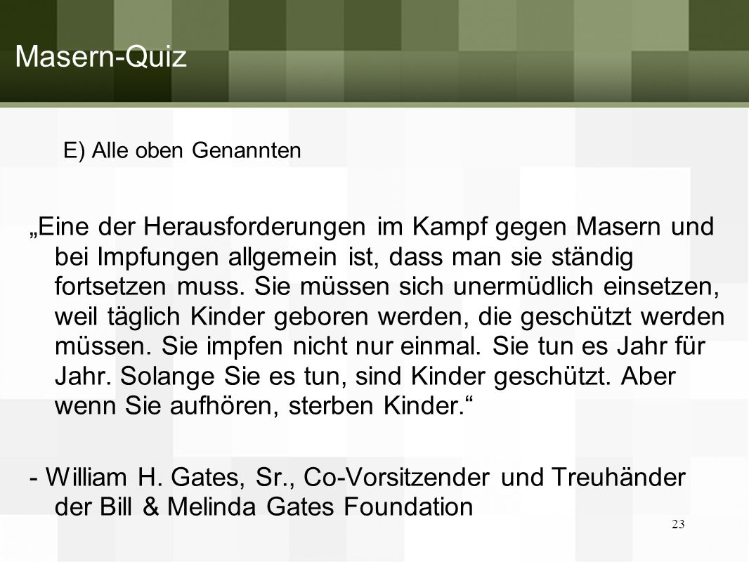Masern-Quiz E) Alle oben Genannten.