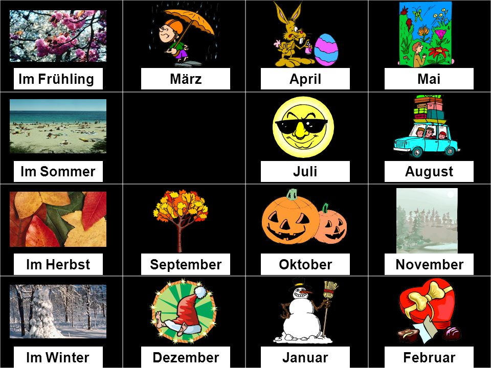 Im Frühling März. April. Mai. Im Sommer. Juli. August. Im Herbst. September. Oktober. November.