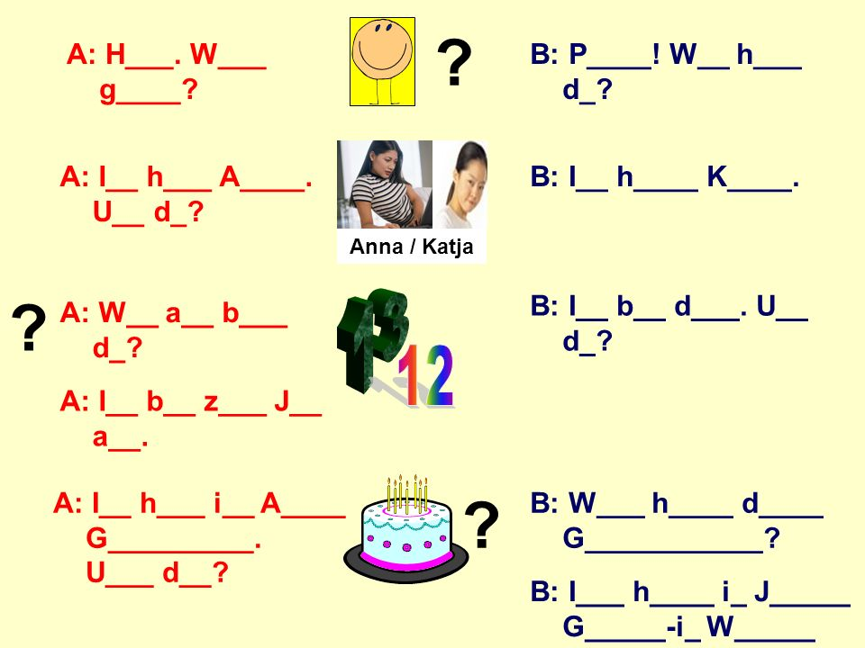 13 12 A: H___. W___ g____ B: P____! W__ h___ d_