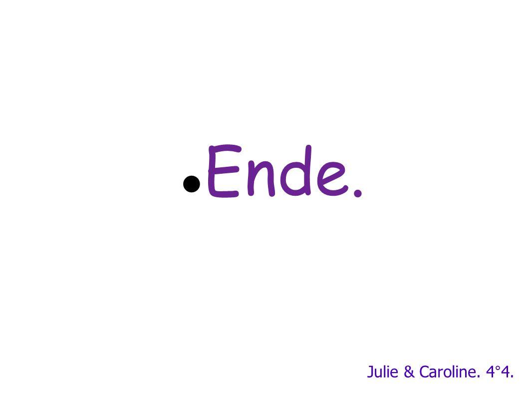 Ende. Julie & Caroline. 4°4.