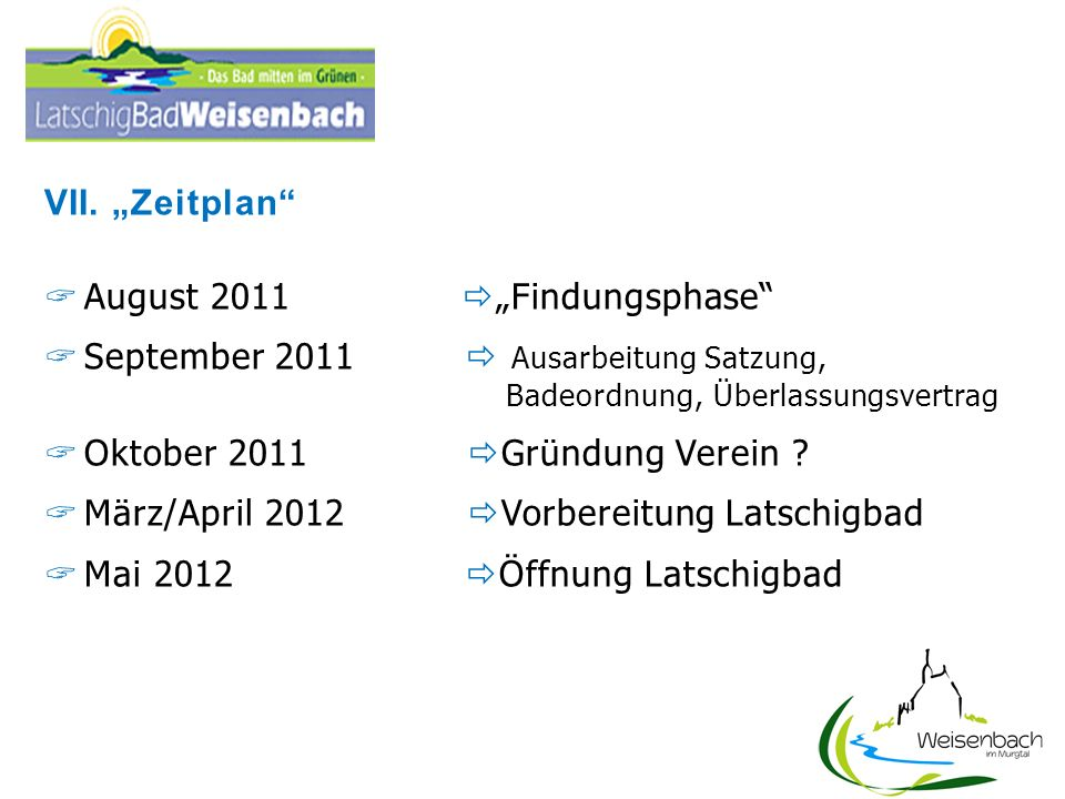 "VII. ""Zeitplan August 2011 ""Findungsphase"