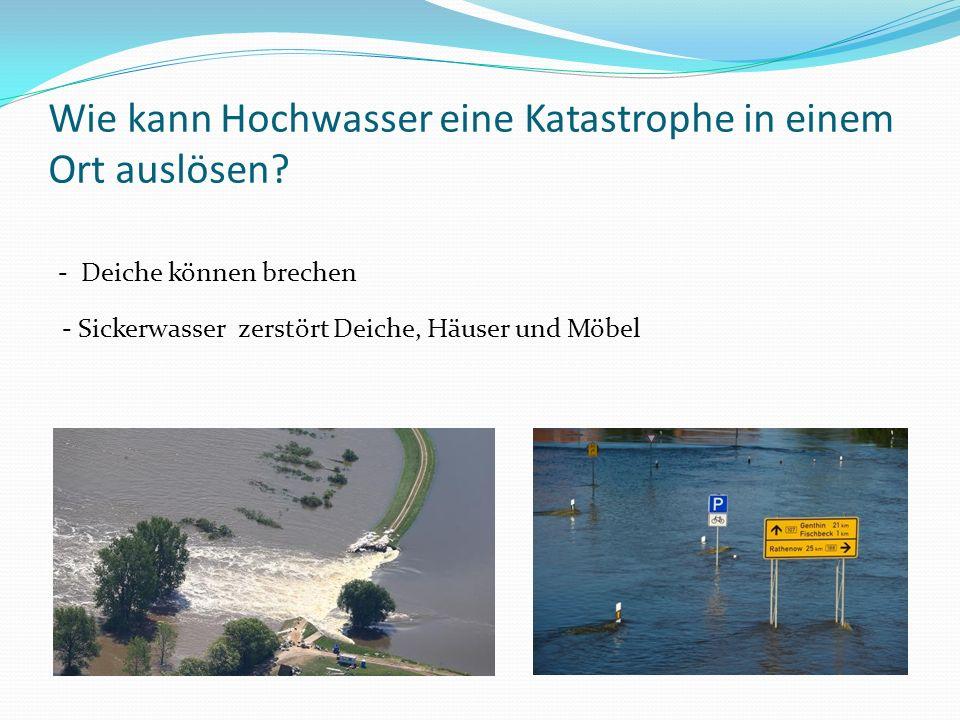 Wie kann Hochwasser eine Katastrophe in einem Ort auslösen