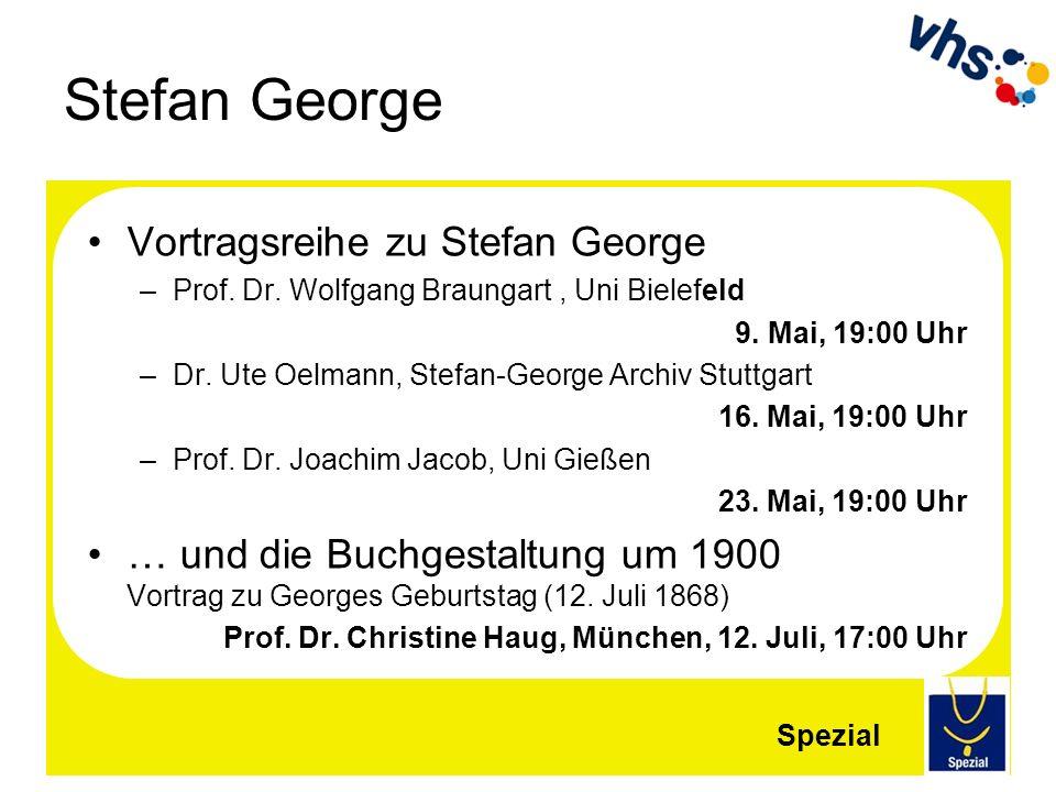 Stefan George Vortragsreihe zu Stefan George