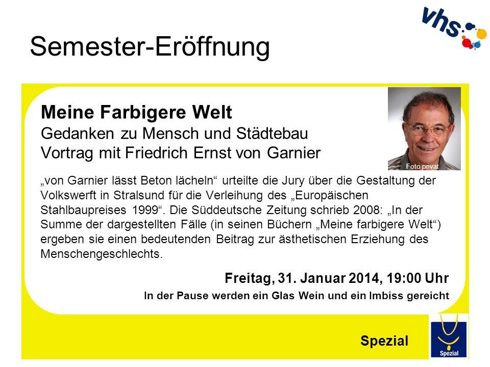 Semester-Eröffnung Meine Farbigere Welt Gedanken zu Mensch und Städtebau Vortrag mit Friedrich Ernst von Garnier.