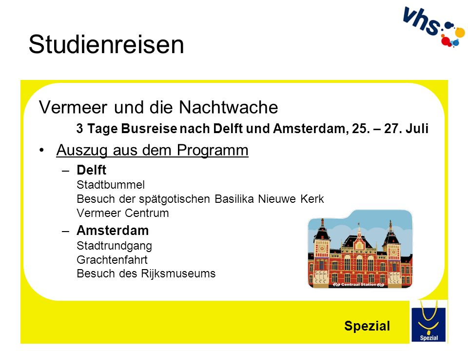 Studienreisen Vermeer und die Nachtwache Auszug aus dem Programm