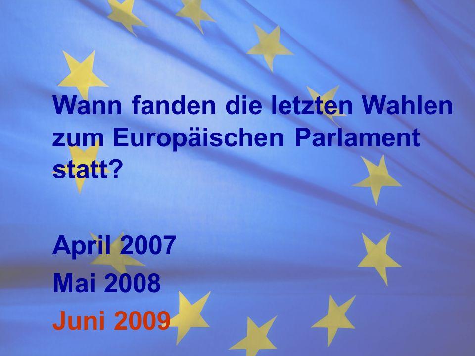 Wann fanden die letzten Wahlen zum Europäischen Parlament statt