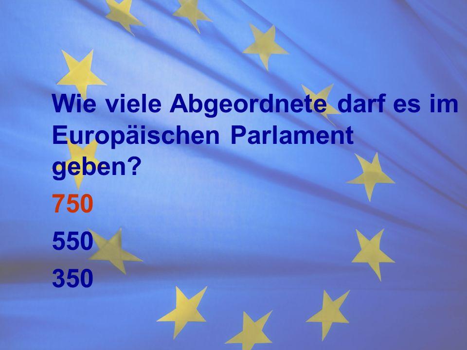 Wie viele Abgeordnete darf es im Europäischen Parlament geben