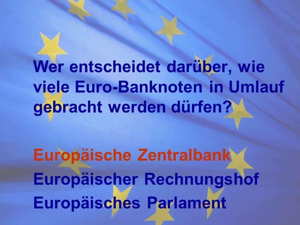 Wer entscheidet darüber, wie. viele Euro-Banknoten in Umlauf