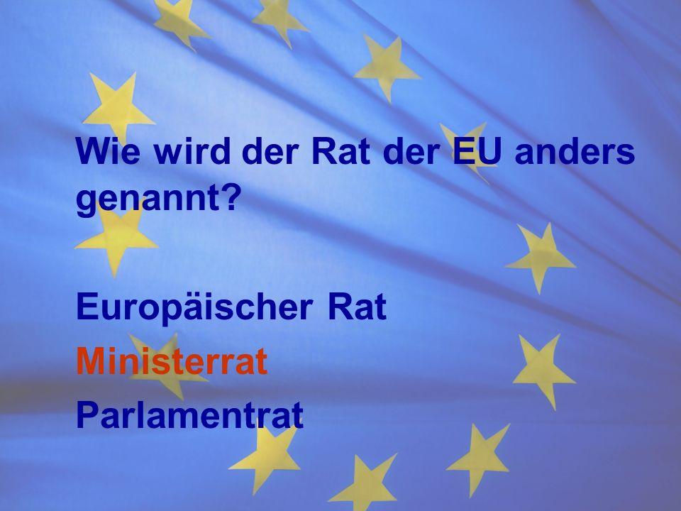 Wie wird der Rat der EU anders genannt