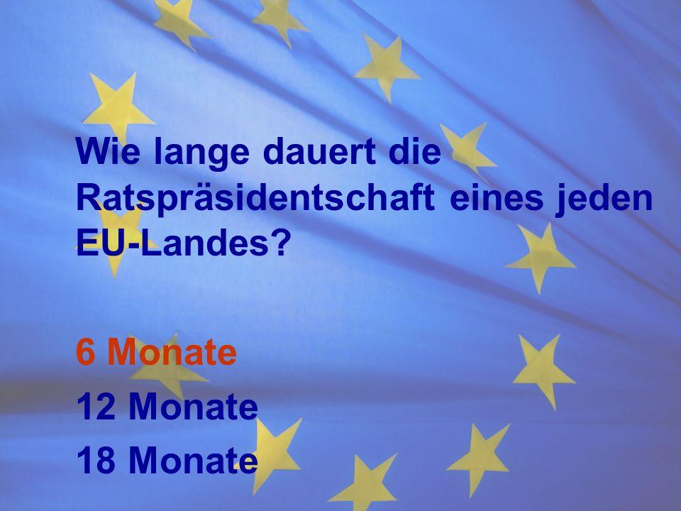 Wie lange dauert die Ratspräsidentschaft eines jeden EU-Landes