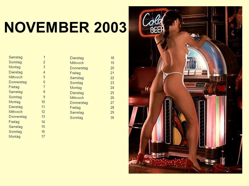 NOVEMBER 2003 Dienstag 18 Samstag 1 Mittwoch 19 Sonntag 2