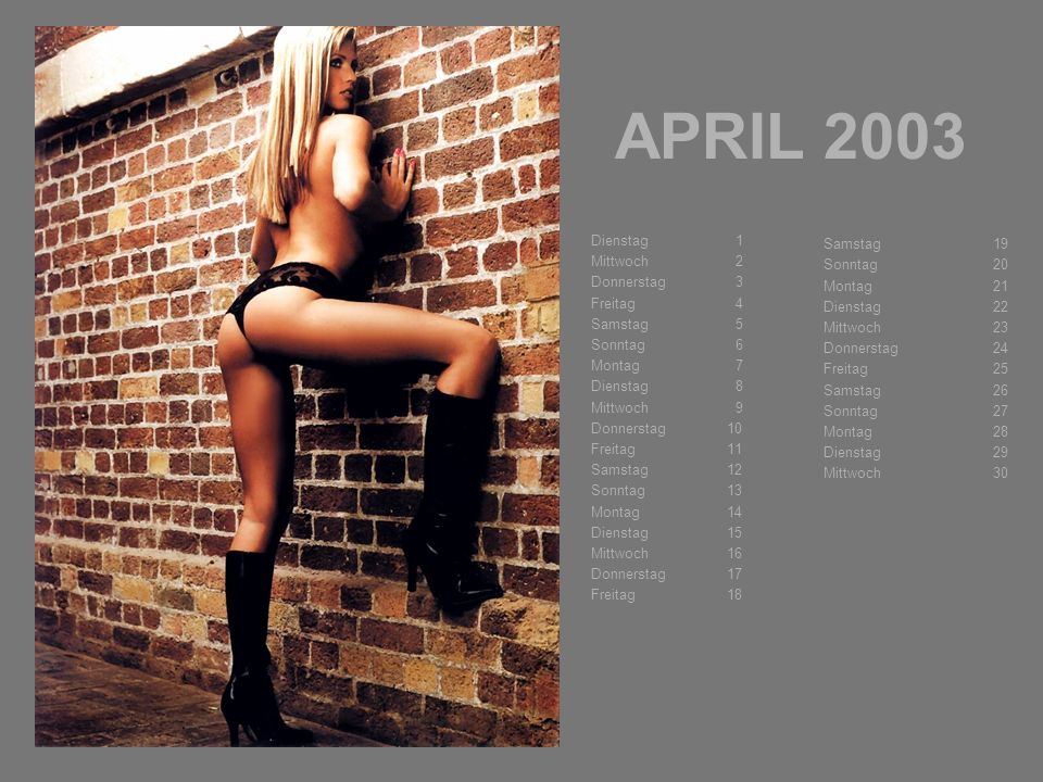 APRIL 2003 Samstag 19 Dienstag 1 Sonntag 20 Mittwoch 2 Montag 21