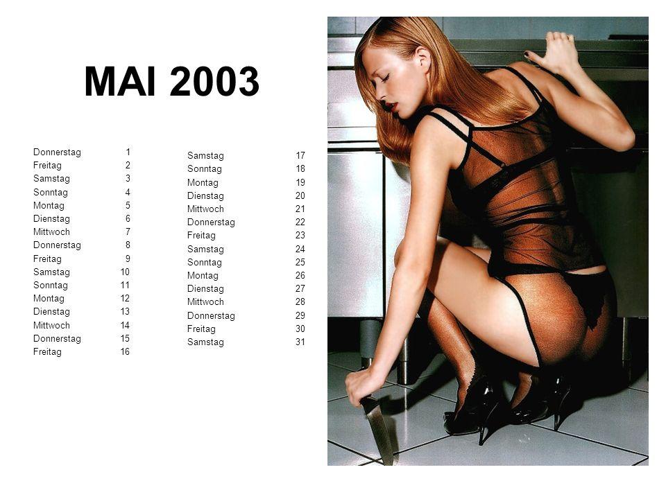 MAI 2003 Samstag 17 Donnerstag 1 Sonntag 18 Freitag 2 Montag 19