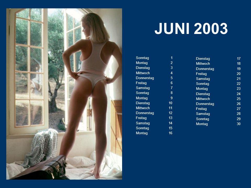 JUNI 2003 Dienstag 17 Sonntag 1 Mittwoch 18 Montag 2 Donnerstag 19