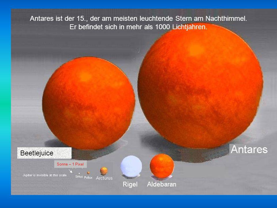 Antares ist der 15., der am meisten leuchtende Stern am Nachthimmel.