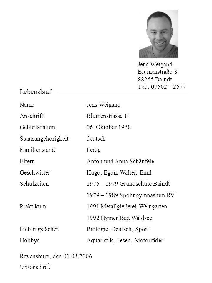 Jens Weigand Blumenstraße 8 88255 Baindt Tel.: 07502 – 2577