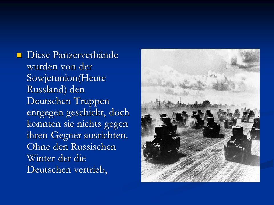 Diese Panzerverbände wurden von der Sowjetunion(Heute Russland) den Deutschen Truppen entgegen geschickt, doch konnten sie nichts gegen ihren Gegner ausrichten.