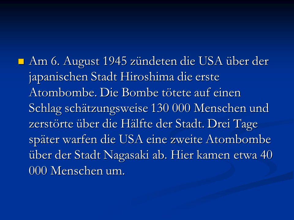 Am 6. August 1945 zündeten die USA über der japanischen Stadt Hiroshima die erste Atombombe.