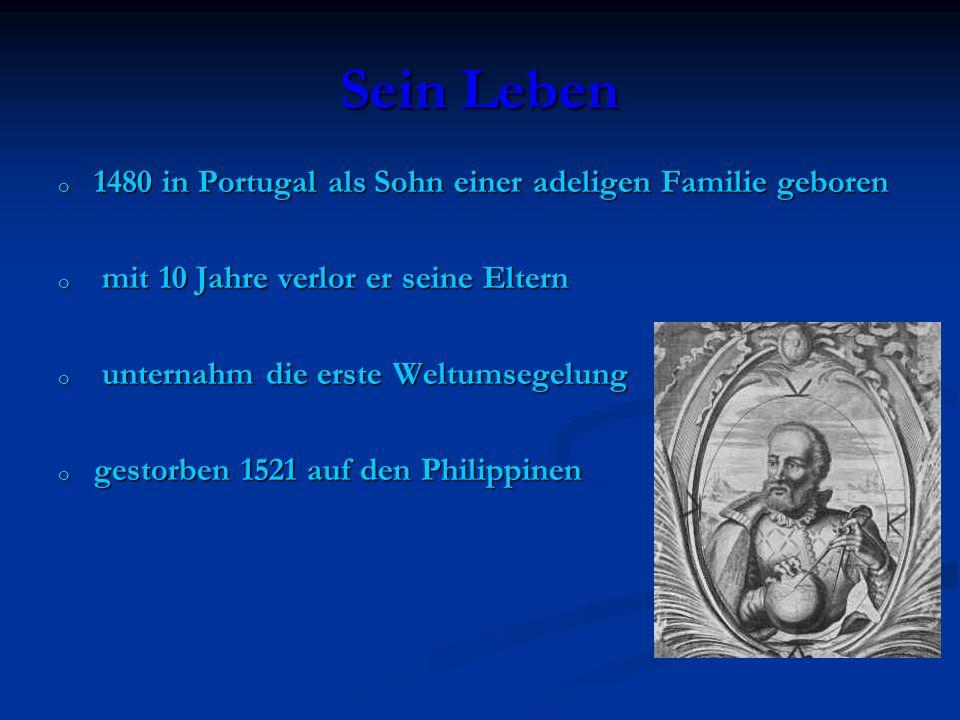 Sein Leben 1480 in Portugal als Sohn einer adeligen Familie geboren