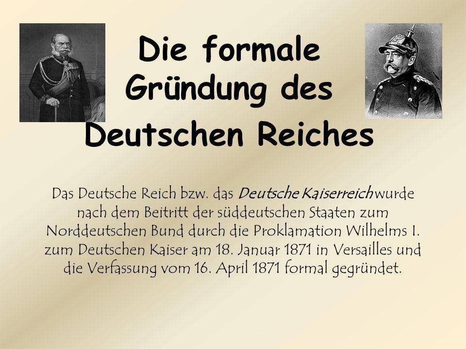 Die formale Gründung des Deutschen Reiches