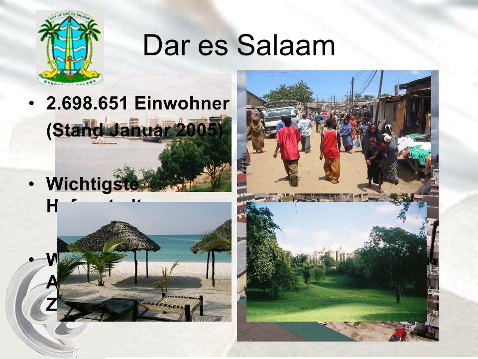 Dar es Salaam 2.698.651 Einwohner (Stand Januar 2005)