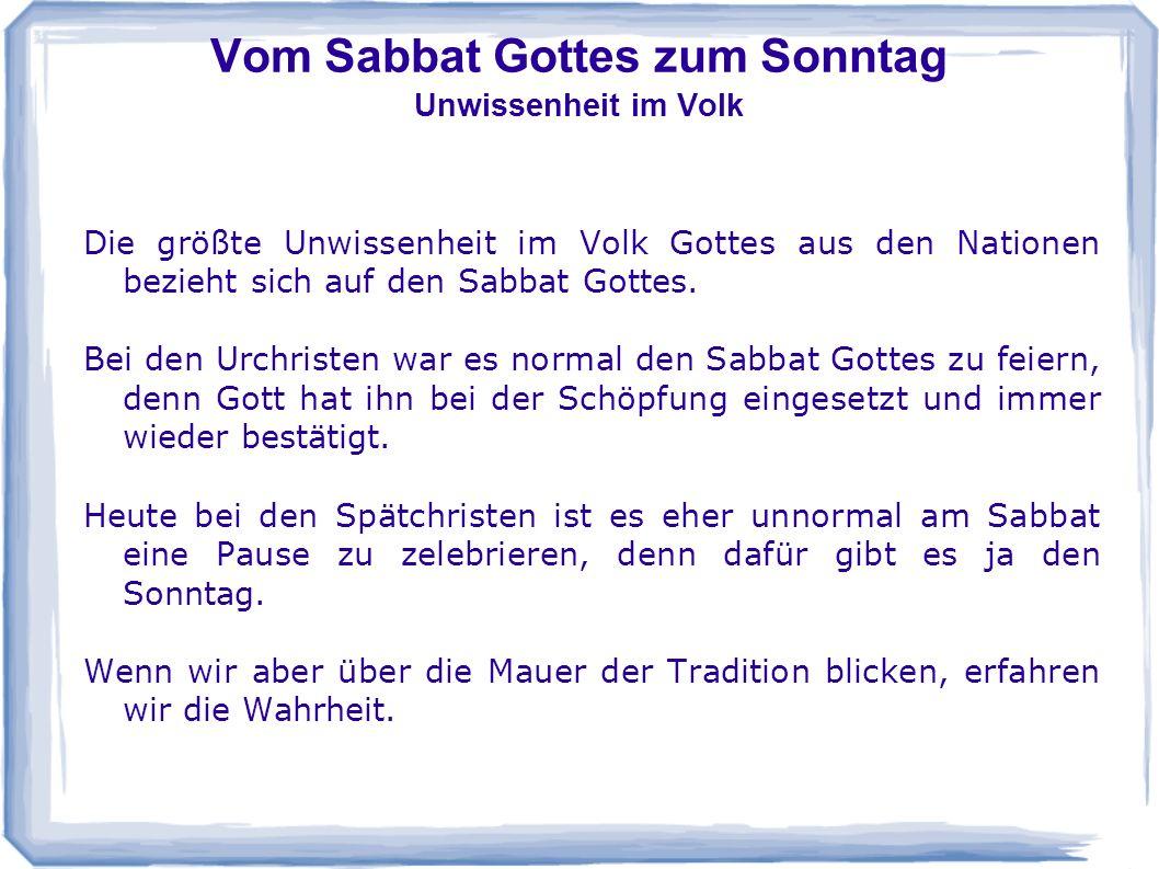 Vom Sabbat Gottes zum Sonntag Unwissenheit im Volk