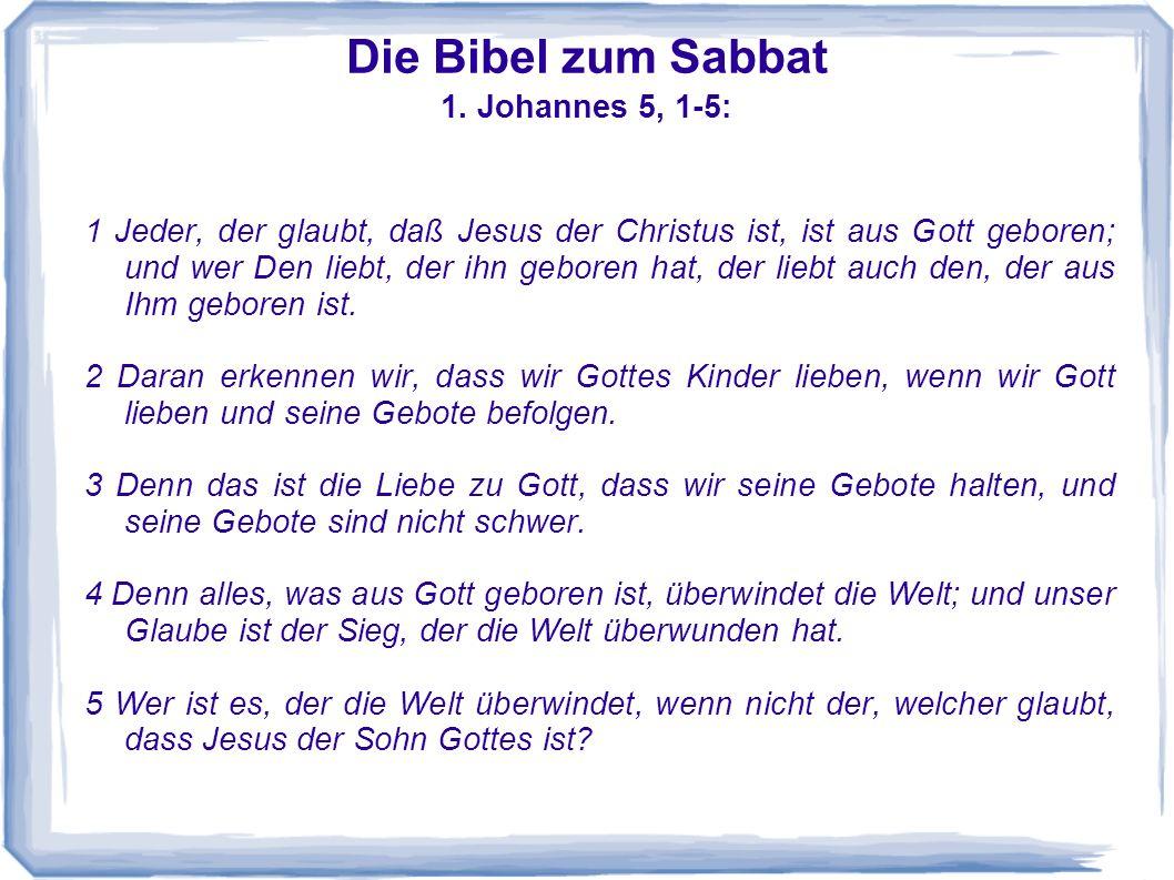 Die Bibel zum Sabbat 1. Johannes 5, 1-5: