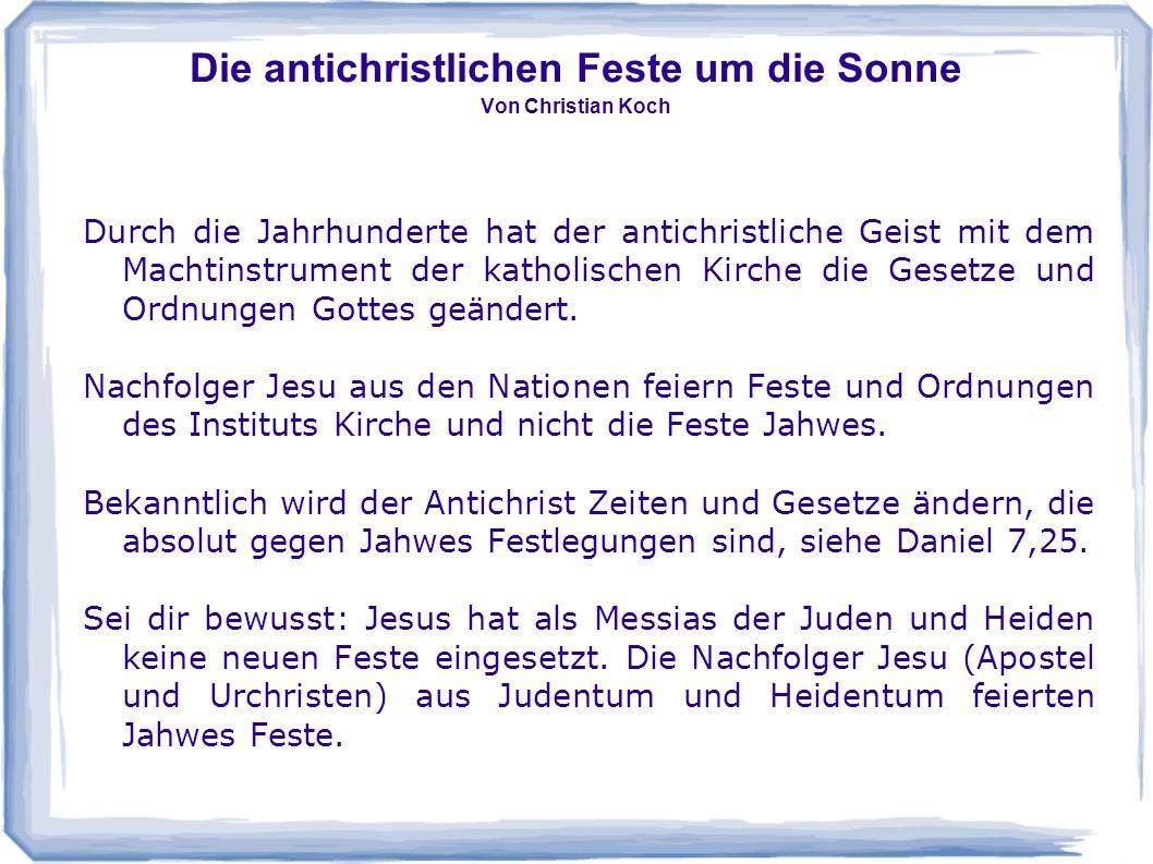 Die antichristlichen Feste um die Sonne Von Christian Koch