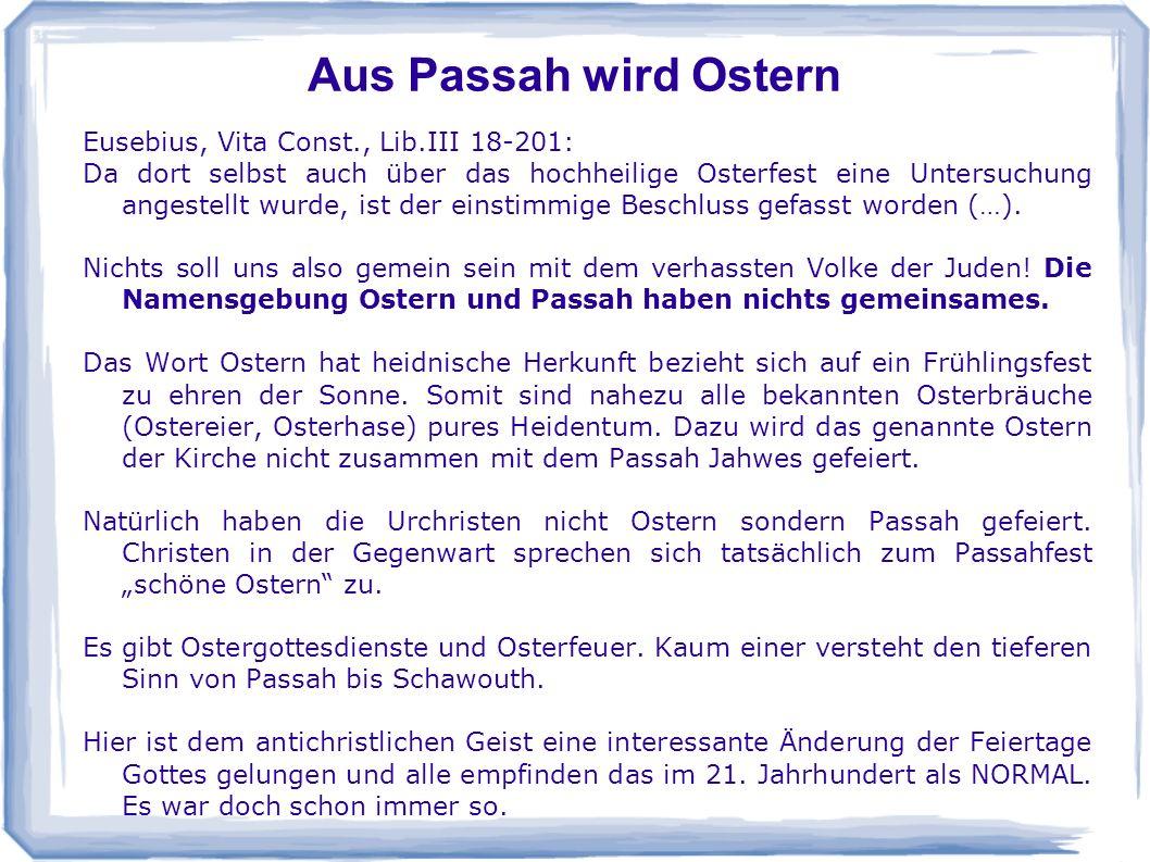 Aus Passah wird Ostern Eusebius, Vita Const., Lib.III 18-201: