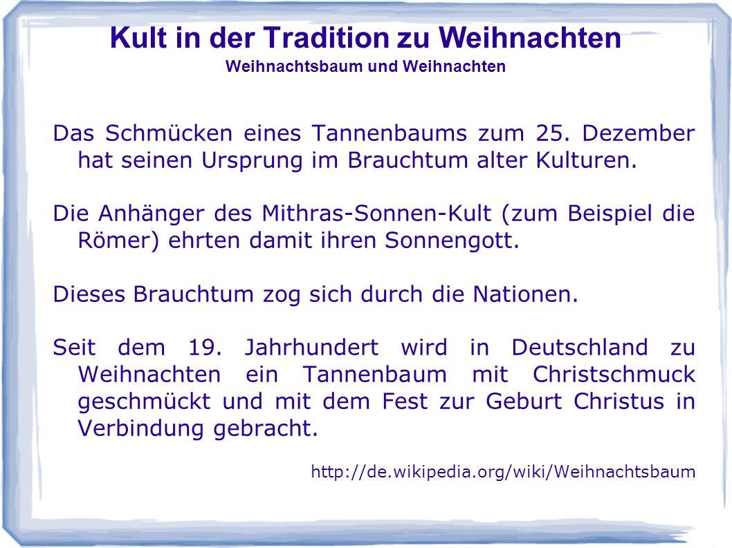 Kult in der Tradition zu Weihnachten Weihnachtsbaum und Weihnachten