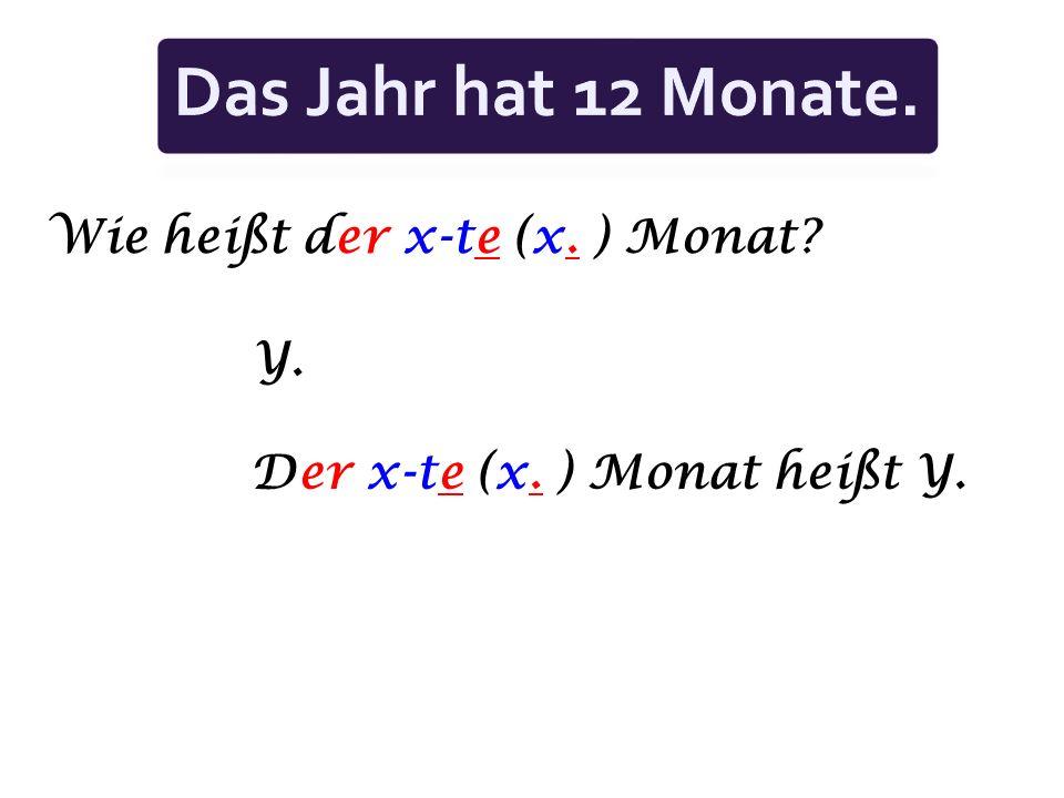 Das Jahr hat 12 Monate. Wie heißt der x-te (x. ) Monat Y.