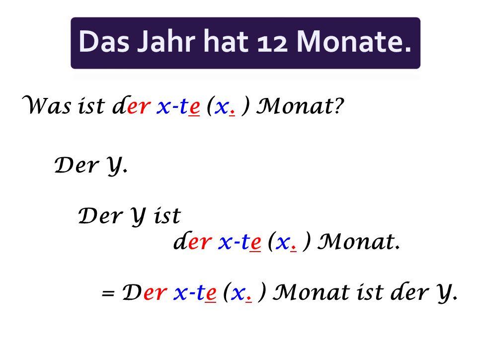 Das Jahr hat 12 Monate. Was ist der x-te (x. ) Monat Der Y. Der Y ist