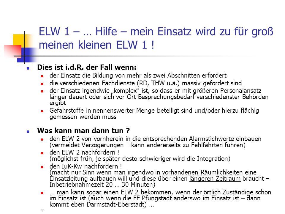 ELW 1 – … Hilfe – mein Einsatz wird zu für groß meinen kleinen ELW 1 !